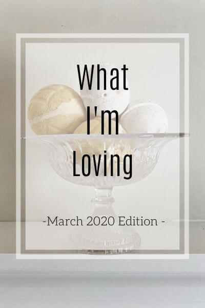 House of Lowe Designs Favorite Items March 2020