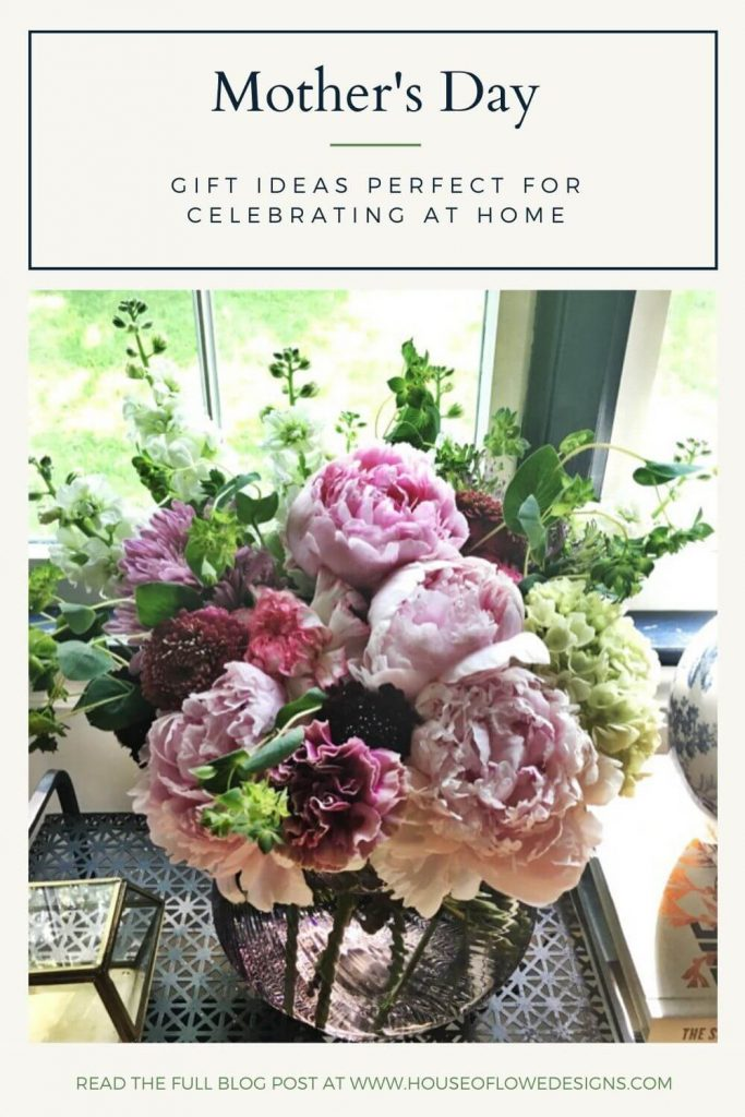 Mother's Day gift ideas to show mom your thinking of her and help make staying home during this crazy time a little more enjoyable. houseoflowedesigns.com