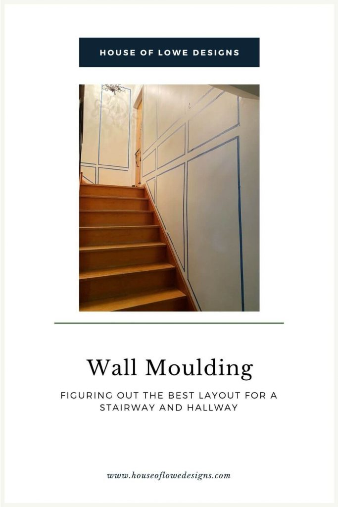 Figuring out the layout for wall moulding in our hallway and stairway. The challenges with desiging in these spaces and my process for how I figured it out.