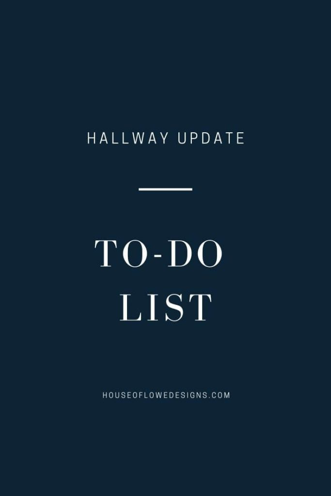 On the blog I'm sharing the to-do list for our hallway update, what we've accomplished so far, what's in progress, and what we still need to consider.