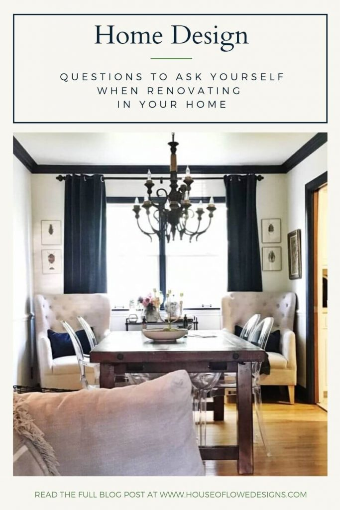Looking to start a project in your home? Before you jump into the demo, these are the questions to ask yourself when renovating a new space in your home.